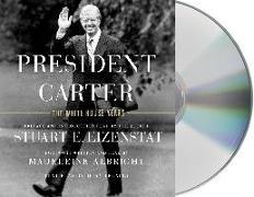 Cover-Bild zu Eizenstat, Stuart E.: President Carter: The White House Years