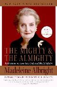 Cover-Bild zu Albright, Madeleine: Mighty and the Almighty, The