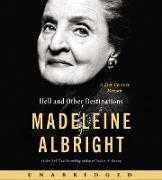 Cover-Bild zu Albright, Madeleine: Hell and Other Destinations CD