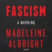 Cover-Bild zu Woodward, Bill (Solist): Fascism: A Warning: A Warning