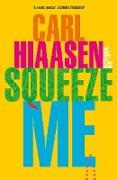 Cover-Bild zu Squeeze Me (eBook) von Hiaasen, Carl