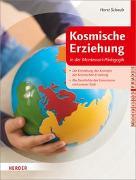 Cover-Bild zu Schaub, Horst: Kosmische Erziehung in der Montessori-Pädagogik