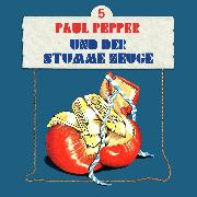 Cover-Bild zu Huby, Felix: Paul Pepper, Folge 5: Paul Pepper und der stumme Zeuge (Audio Download)