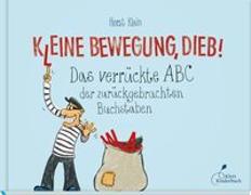 Cover-Bild zu Klein, Horst: K(l)eine Bewegung, Dieb!