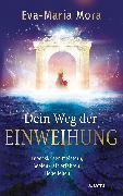 Cover-Bild zu Mora, Eva-Maria: Dein Weg der Einweihung (eBook)