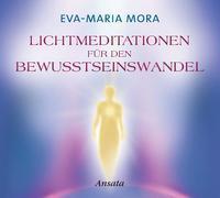 Cover-Bild zu Mora, Eva-Maria: Lichtmeditationen für den Bewusstseinswandel CD