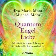 Cover-Bild zu Mora, Eva-Maria: Quantum Engel Liebe (CD)