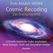 Cover-Bild zu Mora, Eva-Maria: Cosmic Recoding - Das Praxisprogramm (CD)