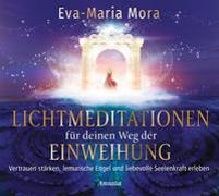 Cover-Bild zu Mora, Eva-Maria: Lichtmeditationen für deinen Weg der Einweihung (1 Audio-CD, Laufzeit: 51 Min.)