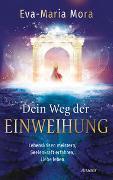 Cover-Bild zu Mora, Eva-Maria: Dein Weg der Einweihung