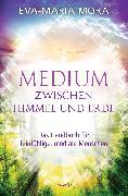 Cover-Bild zu Mora, Eva-Maria: Medium zwischen Himmel und Erde (eBook)