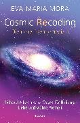 Cover-Bild zu Mora, Eva-Maria: Cosmic Recoding - Die neue Energiemedizin (eBook)