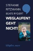 Cover-Bild zu Ritzmann, Stefanie: Weglaufen? Geht nicht!