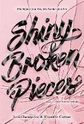 Cover-Bild zu Charaipotra, Sona: Shiny Broken Pieces: A Tiny Pretty Things Novel