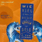 Cover-Bild zu Zhang, C Pam: Wie viel von diesen Hügeln ist Gold (Ungekürzt) (Audio Download)