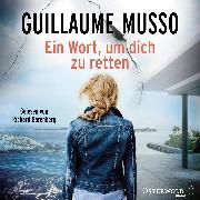 Cover-Bild zu Ein Wort, um dich zu retten (Audio Download) von Musso, Guillaume