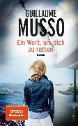 Cover-Bild zu Ein Wort, um dich zu retten (eBook) von Musso, Guillaume