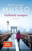 Cover-Bild zu Vielleicht morgen (eBook) von Musso, Guillaume