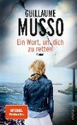 Cover-Bild zu Ein Wort, um dich zu retten von Musso, Guillaume