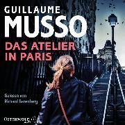 Cover-Bild zu Das Atelier in Paris (Audio Download) von Musso, Guillaume