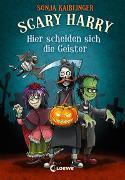 Cover-Bild zu Kaiblinger, Sonja: Scary Harry (Band 5) - Hier scheiden sich die Geister