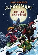 Cover-Bild zu Kaiblinger, Sonja: Scary Harry (Band 6) - Hals- und Knochenbruch (eBook)
