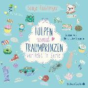 Cover-Bild zu Kaiblinger, Sonja: Verliebt in Serie, Folge 3: Tulpen und Traumprinzen (Audio Download)