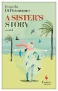Cover-Bild zu Di Pietrantonio, Donatella: A Sister's Story (eBook)