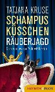 Cover-Bild zu Kruse, Tatjana: Schampus, Küsschen, Räuberjagd (eBook)
