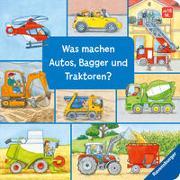 Cover-Bild zu Gernhäuser, Susanne: Was machen Autos, Bagger und Traktoren?