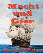 Cover-Bild zu Macht und Gier (eBook) von Fries, Caspar de