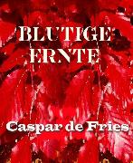 Cover-Bild zu Blutige Ernte (eBook) von Fries, Caspar de