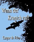 Cover-Bild zu Wenn der Kranich ruft (eBook) von Fries, Caspar de