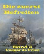 Cover-Bild zu Die zuerst Befreiten (eBook) von Fries, Caspar de