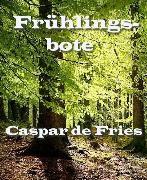 Cover-Bild zu Frühlingsbote (eBook) von Fries, Caspar de