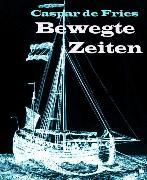 Cover-Bild zu Bewegte Zeiten (eBook) von Fries, Caspar de