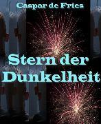 Cover-Bild zu Stern der Dunkelheit (eBook) von Fries, Caspar de