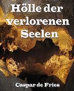 Cover-Bild zu Hölle der verlorenen Seelen (eBook) von Fries, Caspar de