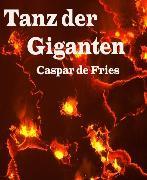 Cover-Bild zu Tanz der Giganten (eBook) von Fries, Caspar de