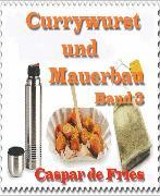 Cover-Bild zu Currywurst und Mauerbau - Band 3 (eBook) von Fries, Caspar de