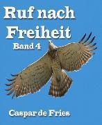 Cover-Bild zu Ruf nach Freiheit - Band 4 (eBook) von Fries, Caspar de