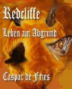 Cover-Bild zu Redcliffe (eBook) von Fries, Caspar de