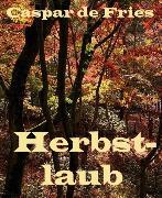 Cover-Bild zu Herbstlaub (eBook) von Fries, Caspar de