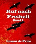 Cover-Bild zu Ruf nach Freiheit (eBook) von Fries, Caspar de