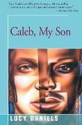 Cover-Bild zu Daniels, Lucy: Caleb, My Son (eBook)