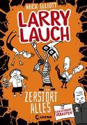 Cover-Bild zu Elliott, Mick: Larry Lauch zerstört alles (Band 3)