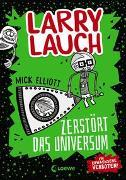 Cover-Bild zu Elliott, Mick: Larry Lauch zerstört das Universum (Band 2)