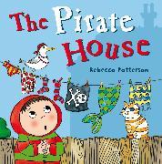 Cover-Bild zu Patterson, Rebecca: PIRATE HOUSE