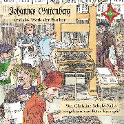 Cover-Bild zu Schulz-Reiss, Christine: Kinder entdecken berühmte Leute: Johannes Gutenberg und das Werk der Bücher (Audio Download)