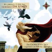 Cover-Bild zu Schulz-Reiss, Christine: KINDER ENTDECKEN BERÜHMTE LEUTE: Die geheimnisvolle Welt des Leonardo da Vinci (Audio Download)